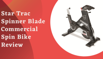 Spinner Blade by Star Trac Commercial Spin Bike Review