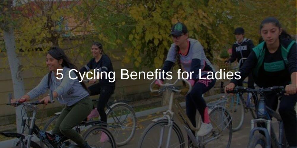 Cycling Benefits for Ladies