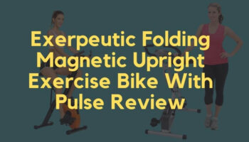 Exerpeutic Folding Magnetic Upright Exercise Bike with Pulse Review