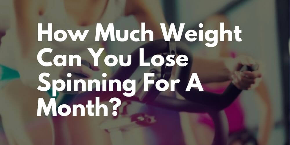 How Much Weight Can You Lose Spinning For A Month